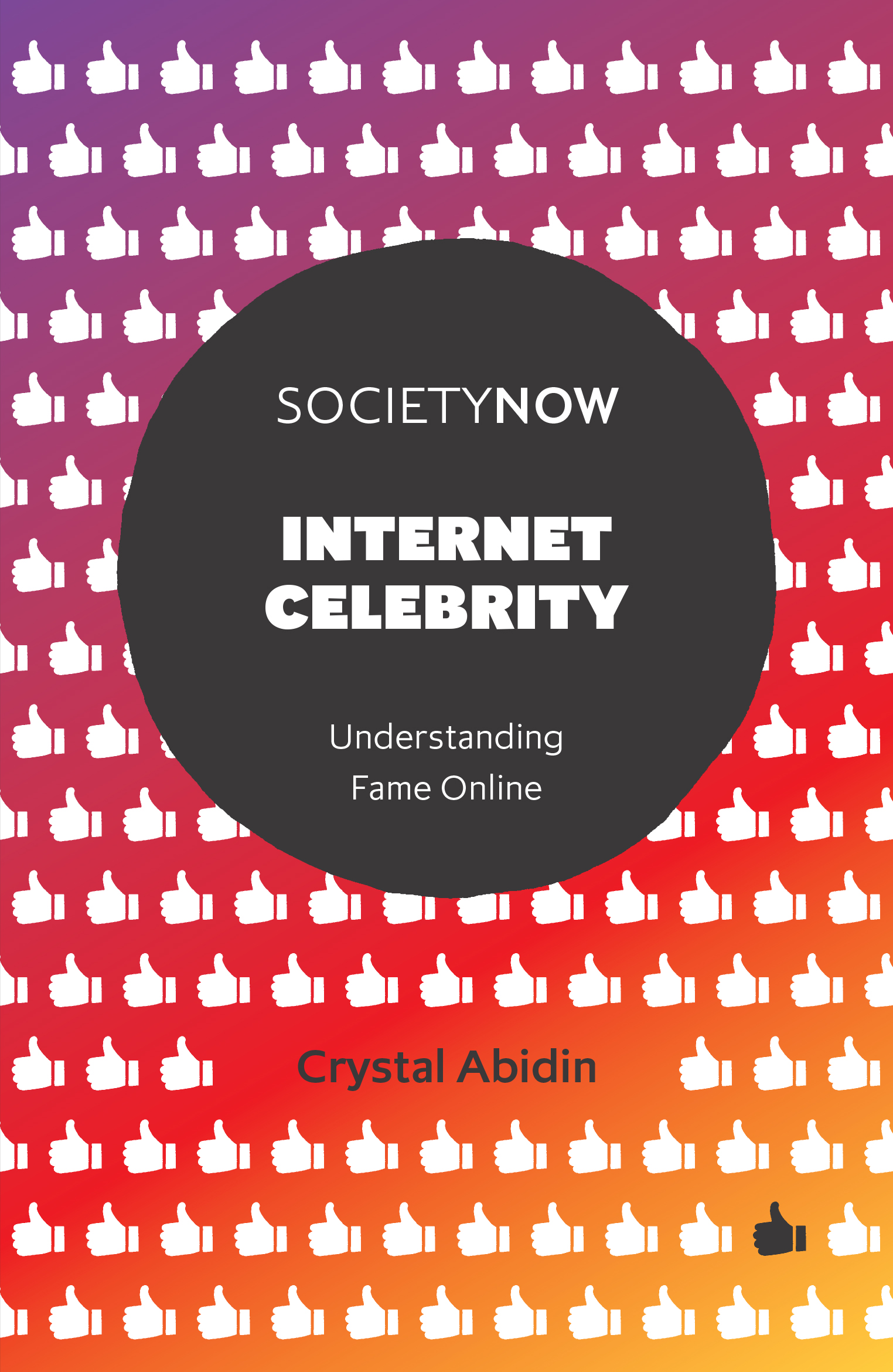 Book cover for Internet Celebrity:  Understanding Fame Online a book by Crystal  Abidin