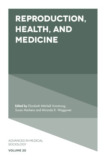 Book cover for Reproduction, Health, and Medicine a book by Elizabeth Mitchell Armstrong, Susan  Markens, Miranda R. Waggoner