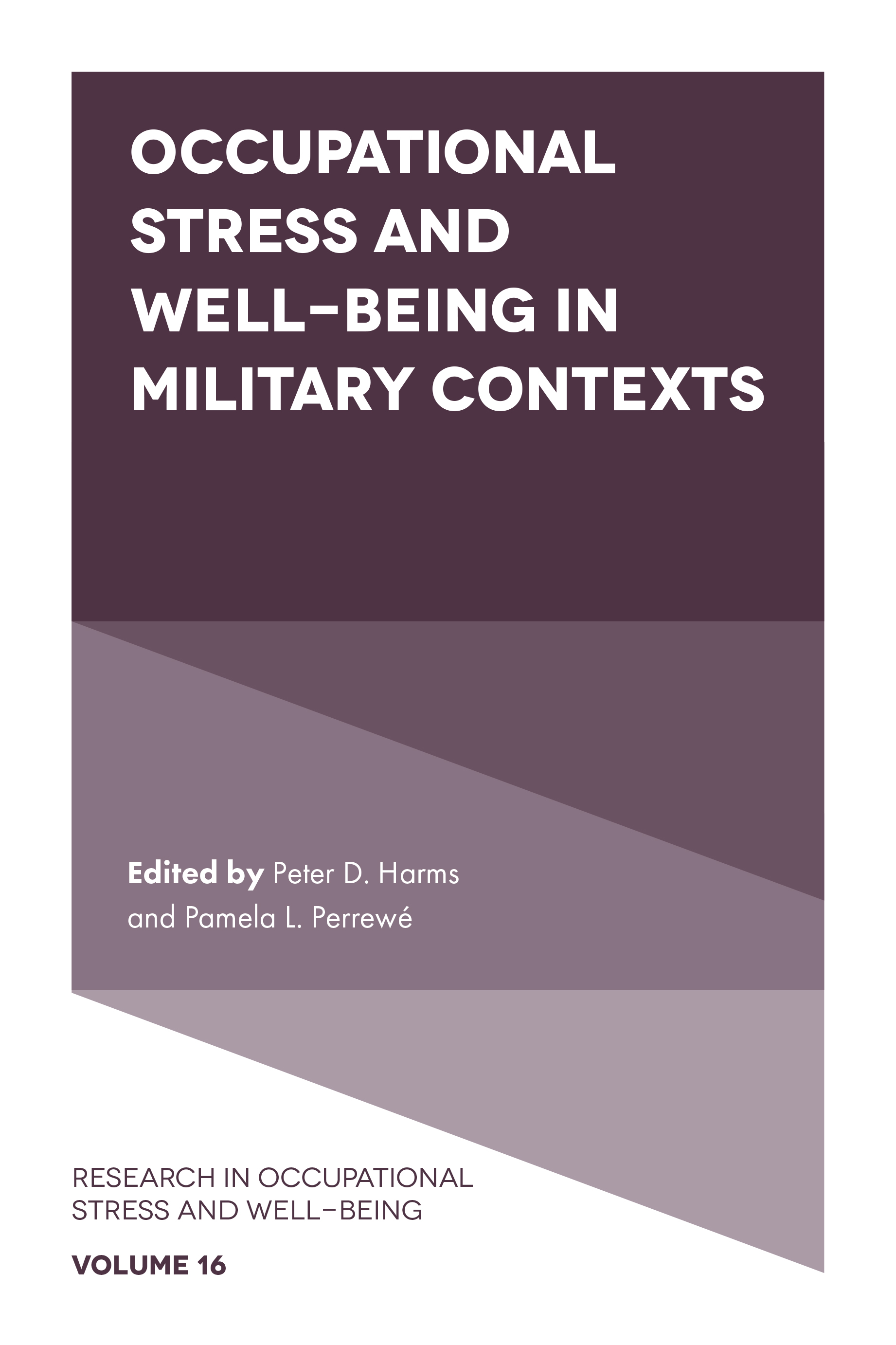 Book cover for Occupational Stress and Well-Being in Military Contexts a book by Peter D. Harms, Pamela L. Perrewé