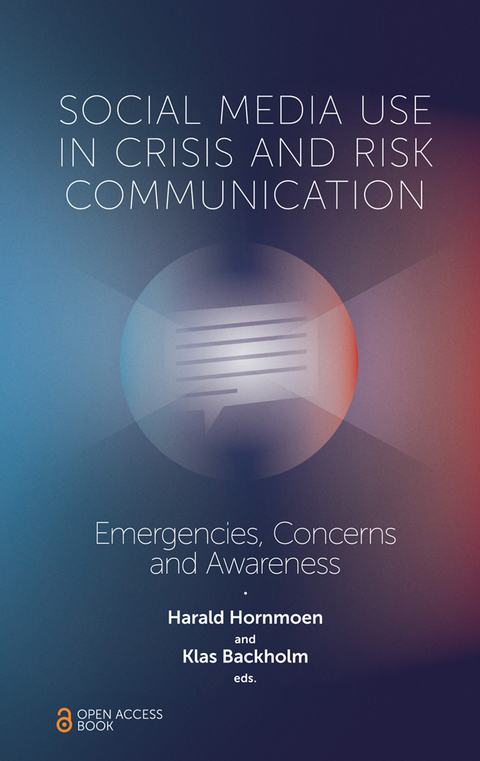 Book cover for Social Media Use In Crisis and Risk Communication:  Emergencies, Concerns and Awareness a book by Harald  Hornmoen, Klas  Backholm