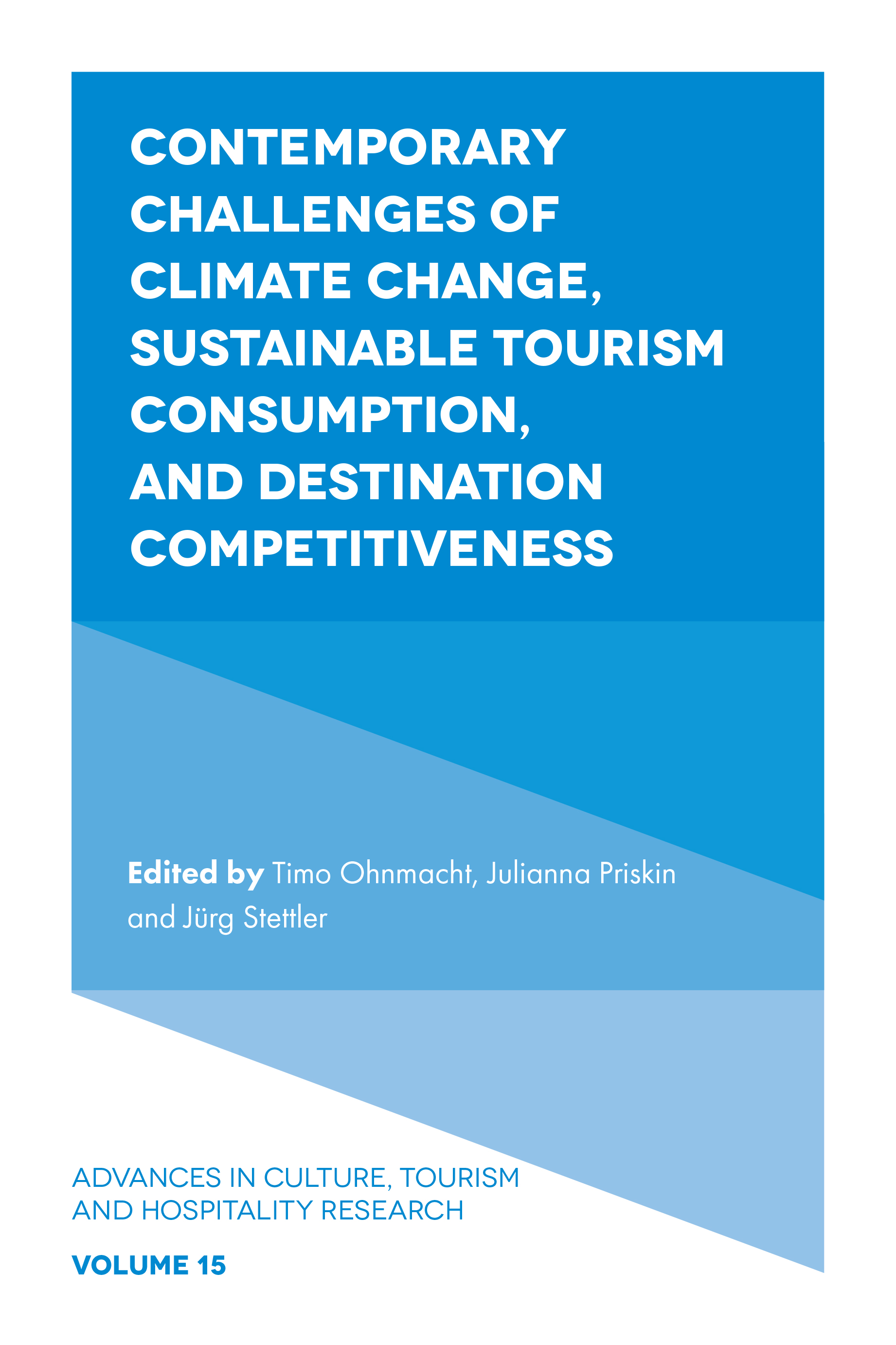 Book cover for Contemporary Challenges of Climate Change, Sustainable Tourism Consumption, and Destination Competitiveness a book by Timo  Ohnmacht, Julianna  Priskin, Jürg  Stettler