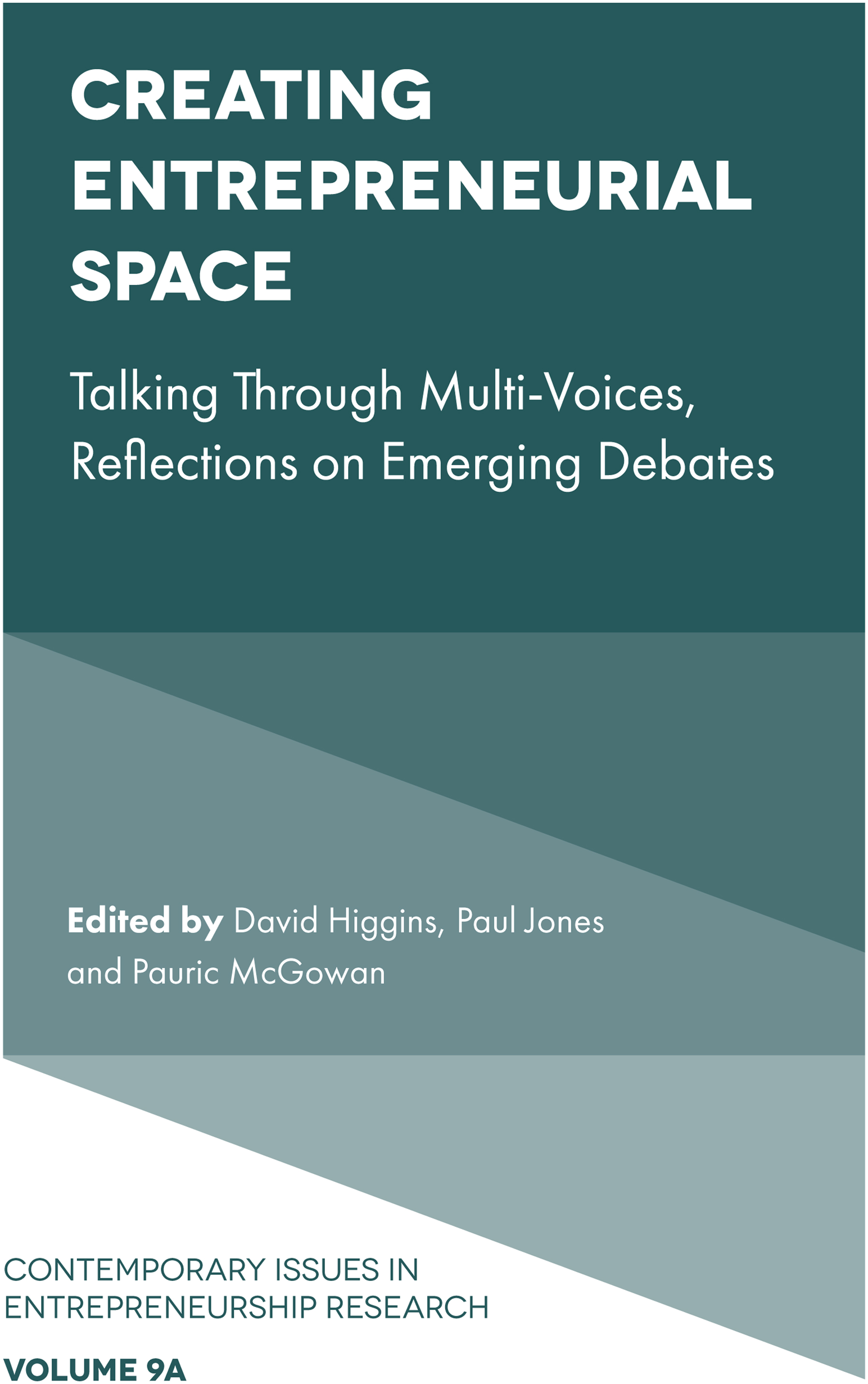 Book cover for Creating Entrepreneurial Space:  Talking Through Multi-Voices, Reflections on Emerging Debates a book by David  Higgins, Paul  Jones, Pauric  McGowan