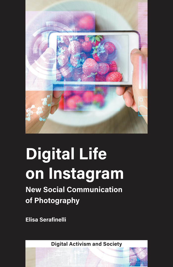 Book cover for Digital Life on Instagram:  New Social Communication of Photography a book by Elisa  Serafinelli