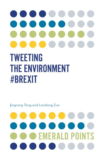Book cover for Tweeting the Environment #Brexit a book by Jingrong  Tong, Landong  Zuo