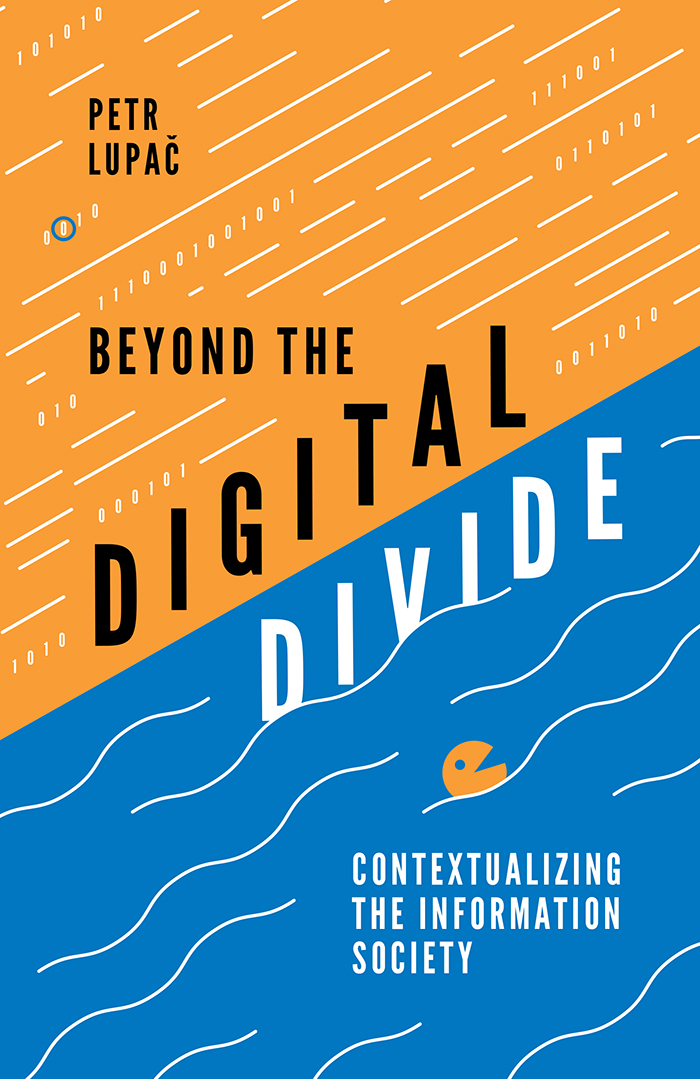 Book cover for Beyond the Digital Divide:  Contextualizing the Information Society a book by Petr  Lupac