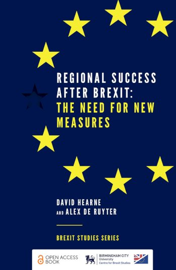 Book cover for Regional Success After Brexit:  The Need for New Measures a book by David Hearne, Alex de Ruyter