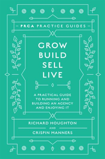 Book cover for Grow, Build, Sell, Live:  A Practical Guide to Running and Building an Agency and Enjoying It a book by Richard  Houghton, Crispin  Manners