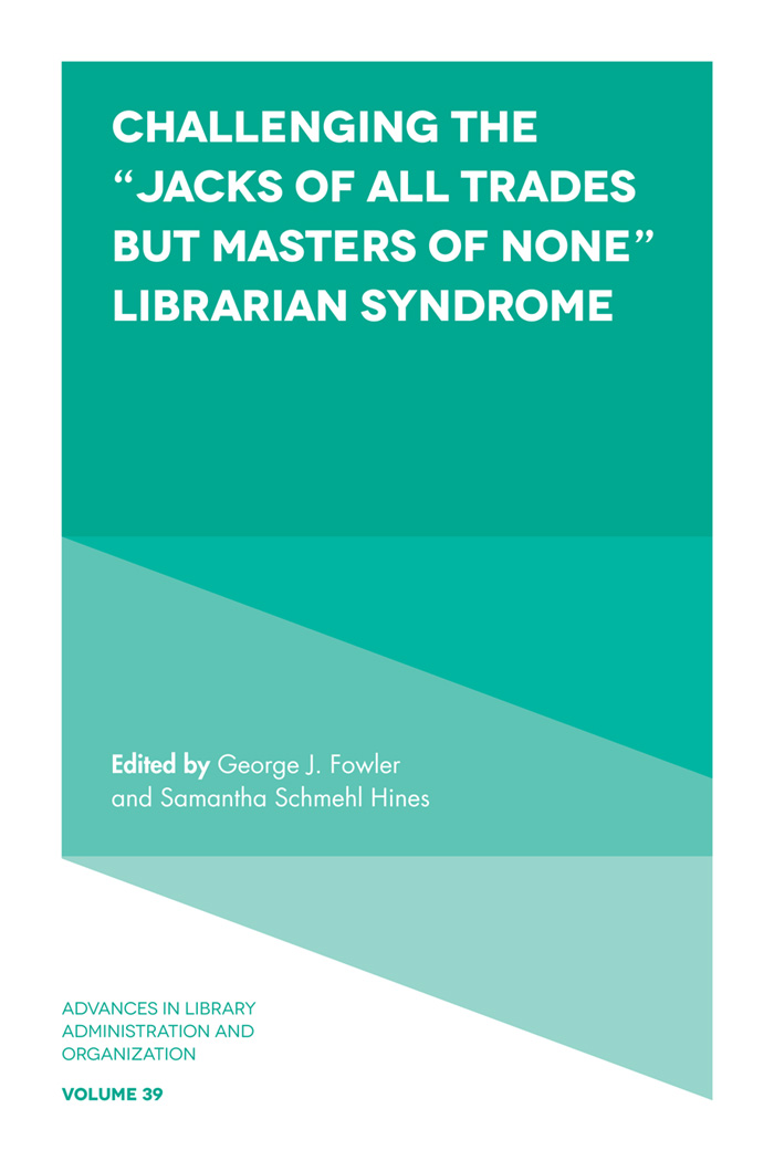 """Book cover for Challenging the """"Jacks of All Trades but Masters of None"""" Librarian Syndrome a book by George J. Fowler, Samantha Schmehl Hines"""