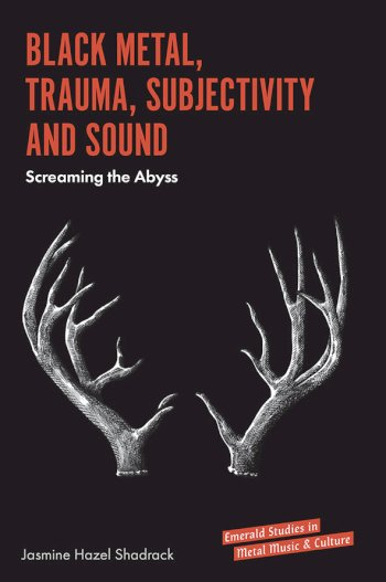 Book cover for Black Metal, Trauma, Subjectivity and Sound:  Screaming the Abyss a book by Jasmine Hazel Shadrack