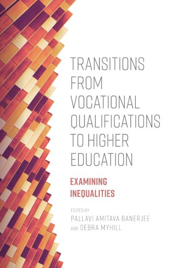 Book cover for Transitions from Vocational Qualifications to Higher Education:  Examining Inequalities a book by Pallavi Amitava Banerjee, Debrah  Myhill