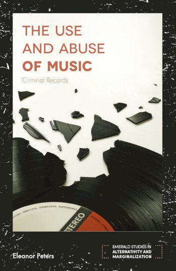 Book cover for The Use and Abuse of Music:  Criminal Records a book by Eleanor  Peters