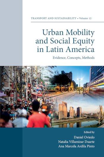 Book cover for Urban Mobility and Social Equity in Latin America:  Evidence, Concepts, Methods a book by Daniel  Oviedo, Natalia Villamizar Duarte, Ana Ardila Pinto