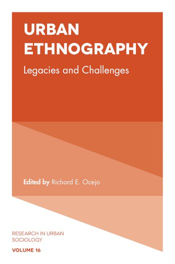 Book cover for Urban Ethnography:  Legacies and Challenges a book by Richard E. Ocejo