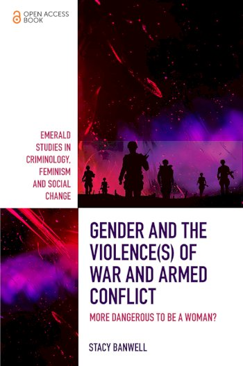 Book cover for Gender and the Violence(s) of War and Armed Conflict:  More Dangerous to be a Woman? a book by Stacy  Banwell