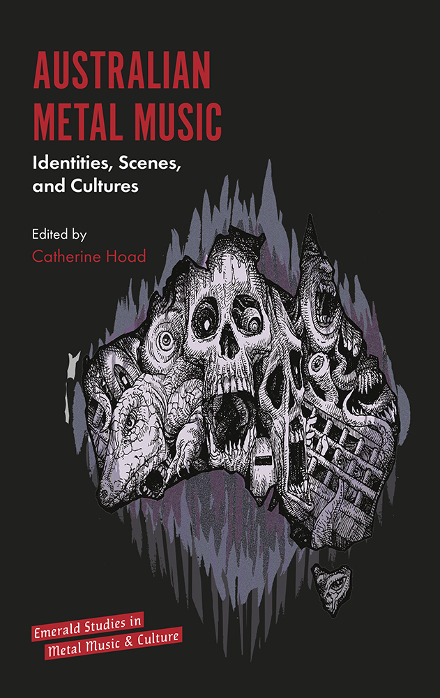 Book cover for Australian Metal Music:  Identities, Scenes, and Cultures a book by Catherine  Hoad