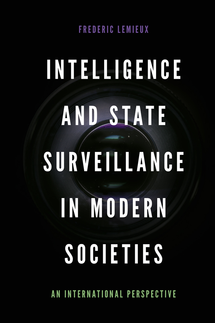 Book cover for Intelligence and State Surveillance in Modern Societies:  An International Perspective a book by Frederic  Lemieux