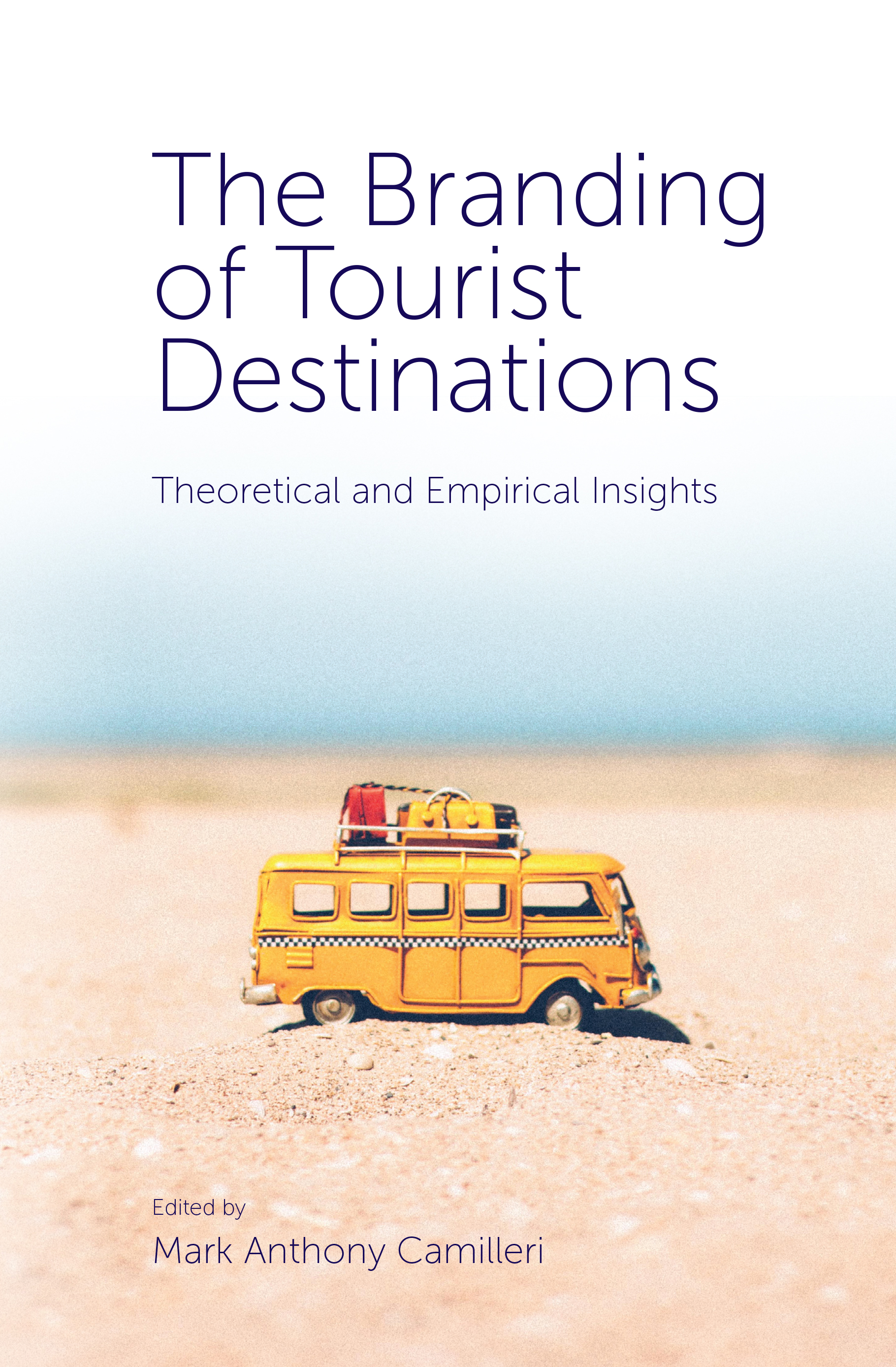 Book cover for The Branding of Tourist Destinations:  Theoretical and Empirical Insights a book by Mark Anthony Camilleri
