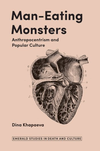 Book cover for Man-Eating Monsters:  Anthropocentrism and Popular Culture a book by Dina  Khapaeva