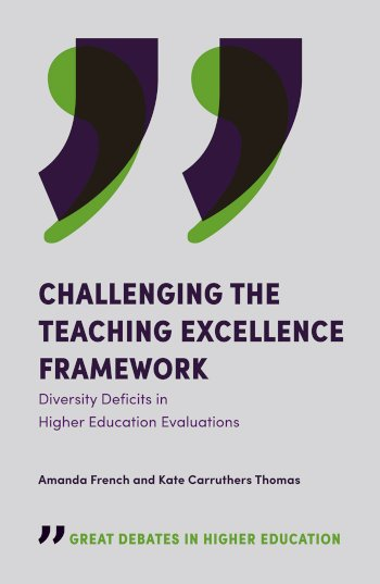 Book cover for Challenging the Teaching Excellence Framework:  Diversity Deficits in Higher Education Evaluations a book by Amanda  French, Dr Kate Carruthers Thomas