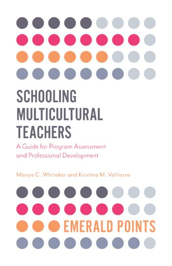 Book cover for Schooling Multicultural Teachers:  A Guide for Program Assessment and Professional Development a book by Manya C. Whitaker, Kristina M. Valtierra