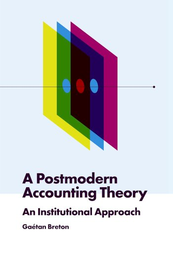 Book cover for A Postmodern Accounting Theory:  An Institutional Approach a book by Gatan  Breton