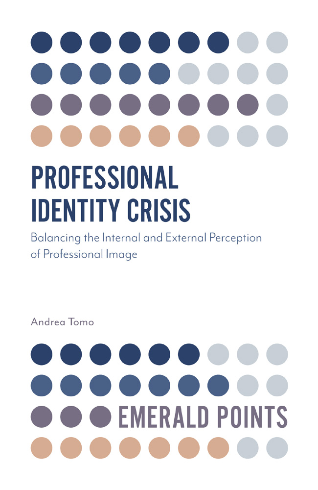 Book cover for Professional Identity Crisis:  Balancing the Internal and External Perception of Professional Image a book by Andrea  Tomo