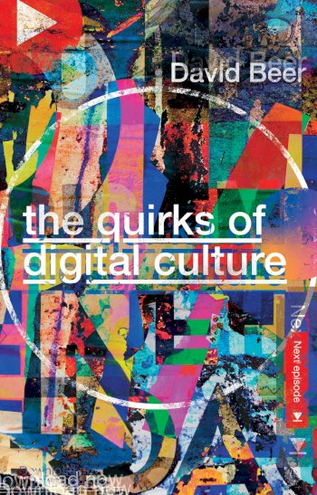 Book cover for The Quirks of Digital Culture a book by David  Beer