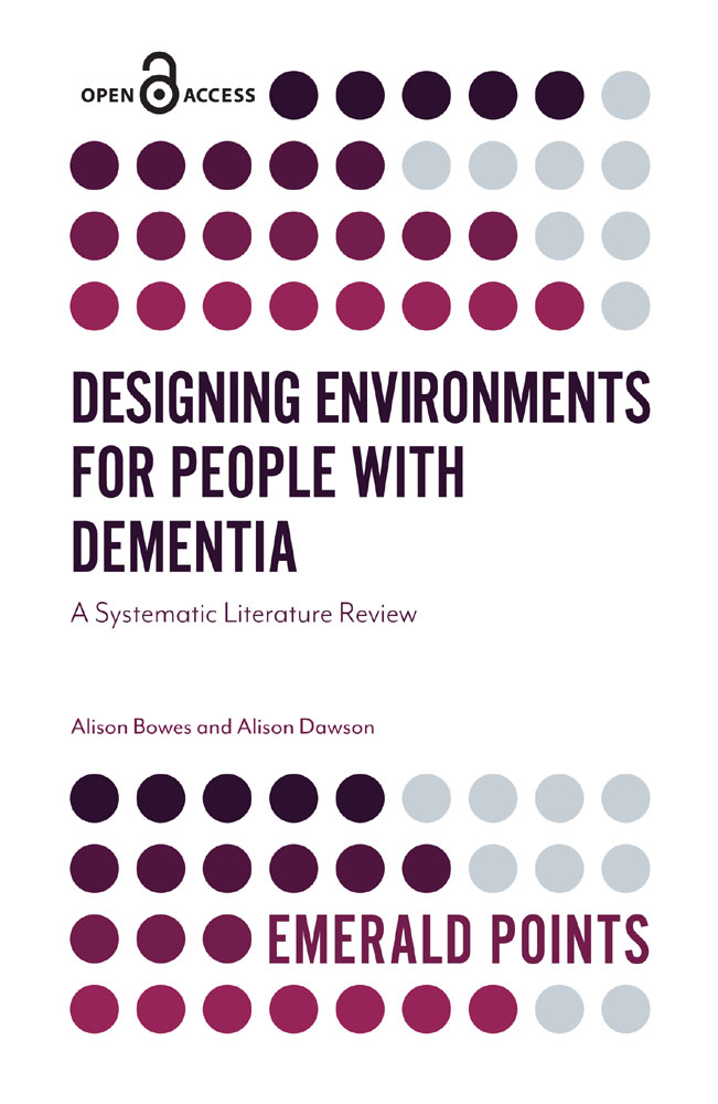 Book cover for Designing Environments for People with Dementia:  A Systematic Literature Review a book by Alison  Bowes, Alison  Dawson