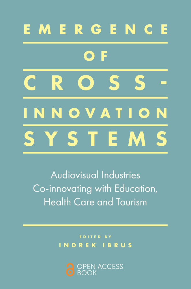 Book cover for Emergence of Cross-innovation Systems:  Audiovisual Industries Co-innovating with Education, Health Care and Tourism a book by Indrek Ibrus