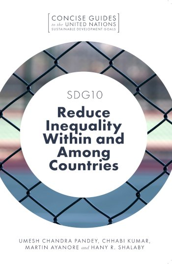 Book cover for SDG10 – Reduce Inequality Within and Among Countries a book by Umesh Chandra Pandey, Chhabi  Kumar, Martin  Ayanore, Hany R. Shalaby