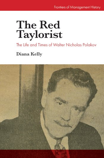 Book cover for The Red Taylorist:  The Life and Times of Walter Nicholas Polakov a book by Diana  Kelly
