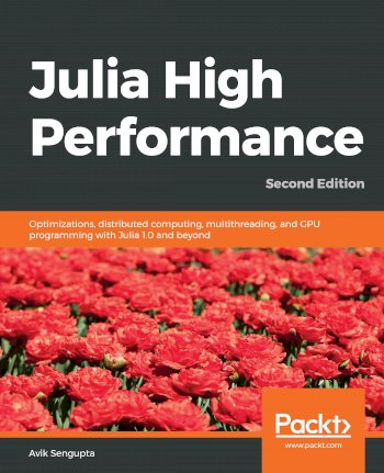 Book cover for Julia High Performance:  Optimizations, distributed computing, multithreading, and GPU programming with Julia 10 and beyond a book by Avik  Sengupta, Alan  Edelman