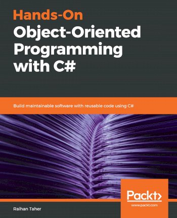 Book cover for Hands-On Object-Oriented Programming with C#:  Build maintainable software with reusable code using C# a book by Raihan  Taher