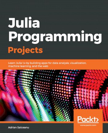 Book cover for Julia Programming Projects:  Learn Julia 1x by building apps for data analysis, visualization, machine learning, and the web a book by Adrian  Salceanu