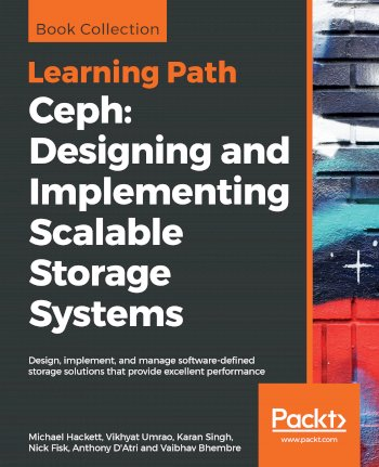 Book cover for Ceph:  Designing and Implementing Scalable Storage Systems a book by Michael  Hackett, Vikhyat  Umrao, Karan  Singh, Nick  Fisk, Anthony  D'Atri, Vaibhav  Bhembre