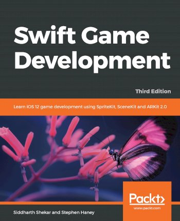 Book cover for Swift Game Development: Learn iOS 12 game development using SpriteKit, SceneKit and ARKit 2.0 a book by Siddharth  Shekar, Stephen  Haney