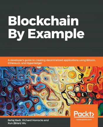 Book cover for Blockchain By Example:  A developer's guide to creating decentralized applications using Bitcoin, Ethereum, and Hyperledger a book by Bellaj  Badr, Richard  Horrocks, Xun Brian Wu