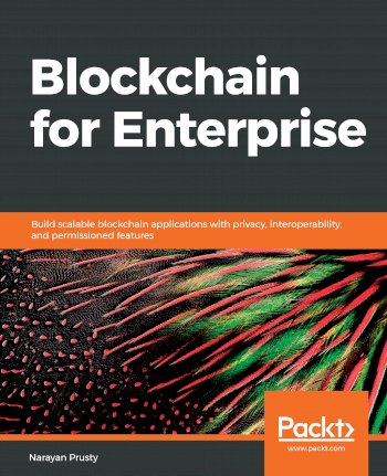 Book cover for Blockchain for Enterprise:  Build scalable blockchain applications with privacy, interoperability, and permissioned features a book by Narayan  Prusty