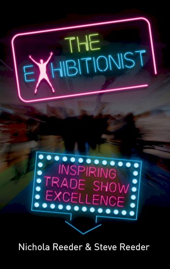 Book cover for The Exhibitionist:  Inspiring trade show excellence a book by Nichola  Reeder, Steve  Reeder