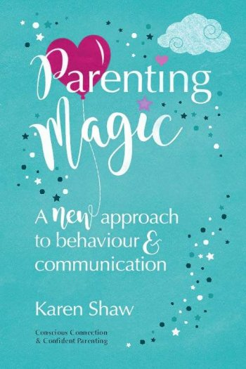 Book cover for Parenting Magic:  A new approach to behaviour and communication a book by Karen  Shaw