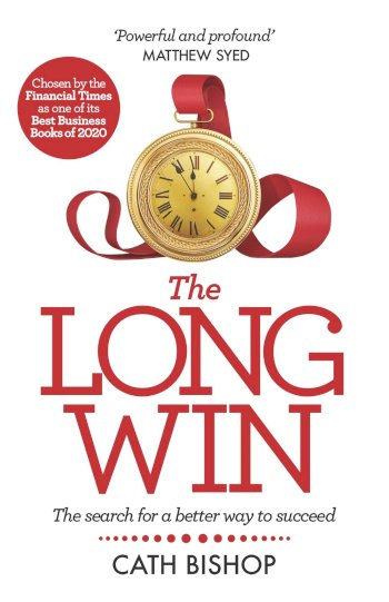Book cover for The Long Win:  The search for a better way to succeed a book by Catherine  Bishop