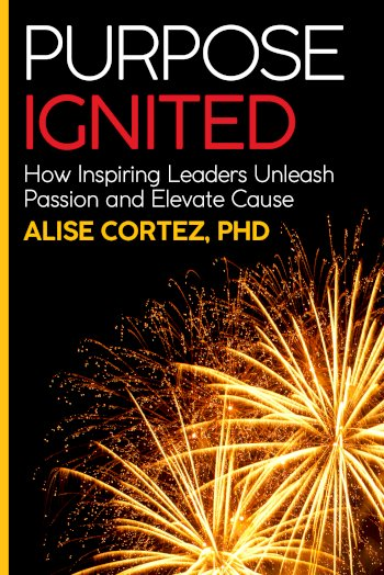 Book cover for Purpose Ignited:  How Inspiring Leaders Unleash Passion and Elevate Cause a book by Dr Dr Alisa Cortez PhD