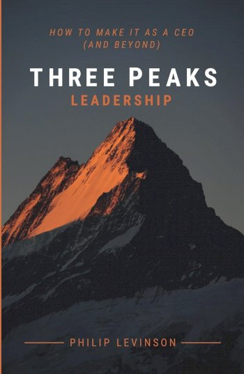 Book cover for Three Peaks Leadership:  How to make it as a CEO (and beyond) a book by Philip  Levinson