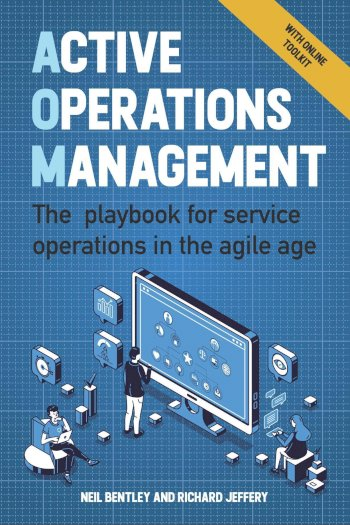 Book cover for Active Operations Management:  A playbook for service operations in the agile age a book by Neil  Bentley, Richard  Jeffery