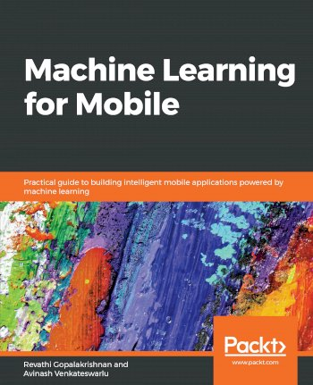Book cover for Machine Learning for Mobile:  Practical guide to building intelligent mobile applications powered by machine learning a book by Revathi  Gopalakrishnan, Avinash  Venkateswarlu