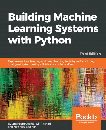 Book cover for Building Machine Learning Systems with Python:  Explore machine learning and deep learning techniques for building intelligent systems using scikit-learn and TensorFlow a book by Luis Pedro Coelho, Willi  Richert, Matthieu  Brucher