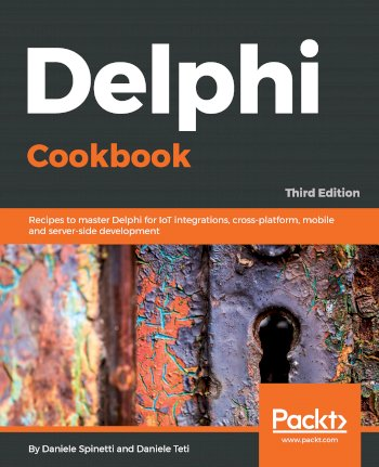 Book cover for Delphi Cookbook:  Recipes to master Delphi for IoT integrations, cross-platform, mobile and server-side development a book by Daniele  Spinetti, Daniele  Teti