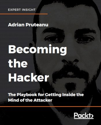 Book cover for Becoming the Hacker:  The Playbook for Getting Inside the Mind of the Attacker a book by Adrian  Pruteanu