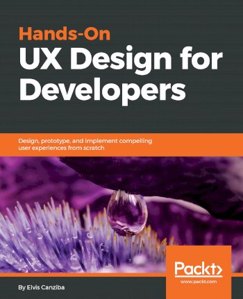 Book cover for Hands-On UX Design for Developers:  Design, prototype, and implement compelling user experiences from scratch a book by Elvis  Canziba