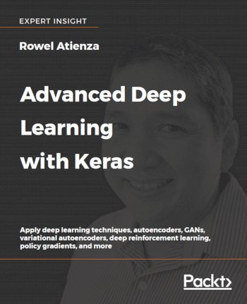 Book cover for Advanced Deep Learning with Keras:  Apply deep learning techniques, autoencoders, GANs, variational autoencoders, deep reinforcement learning, policy gradients, and more a book by Rowel  Atienza